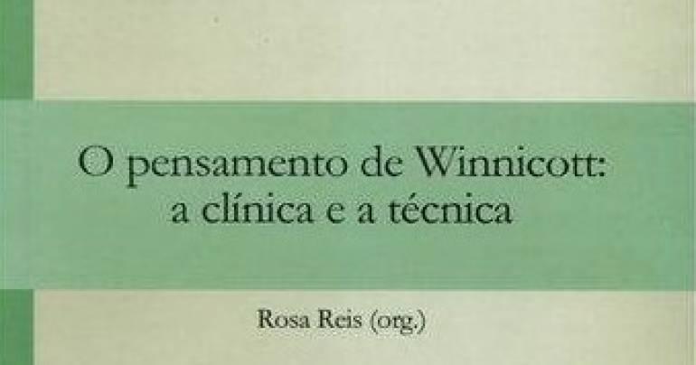 O pensamento de Winnicott: a clínica e a técnica