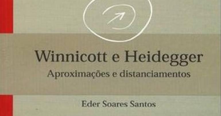 Winnicott e Heidegger: Aproximações e distanciamentos