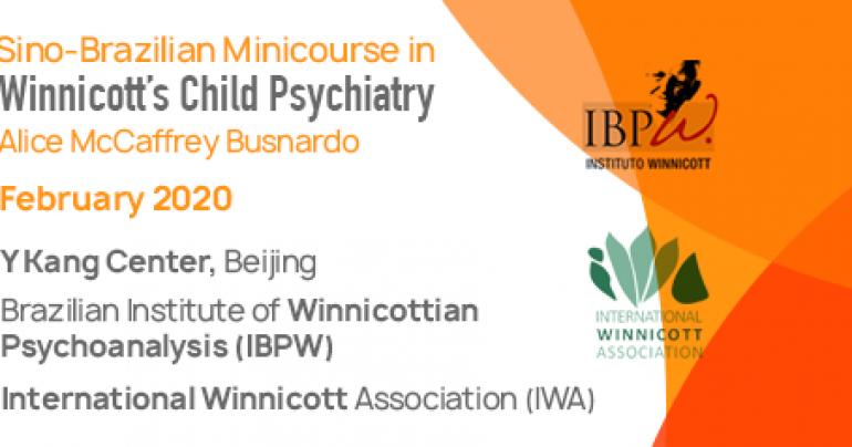 Sino-Brazilian Minicourse in Winnicott's Child Psychiatry | February 2020