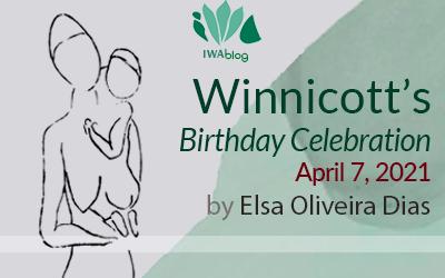 Winnicott's Birthday Celebration – April 7, 2021