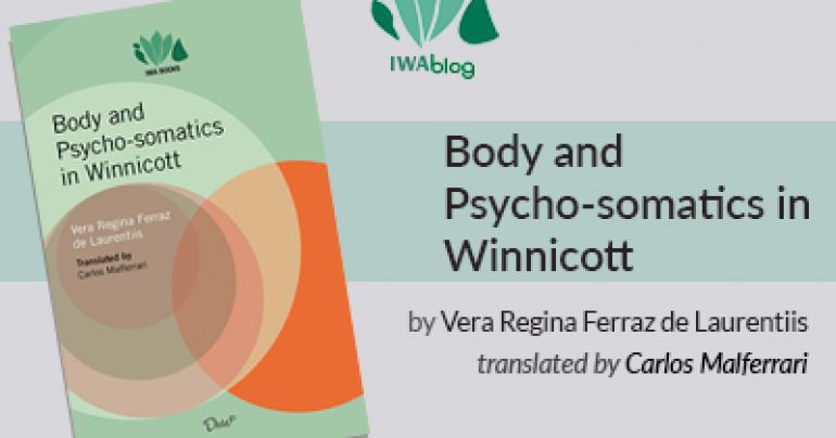 Body and Psycho-somatics in Winnicott | Preface by Elsa Oliveira Dias
